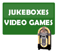 Juke Boxes & Video Games